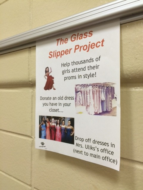 Posters like these can be seen around the school advertising the Glass Slipper Project.